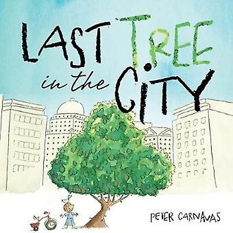 Last Tree in the City by Peter Carnavas - Peter Carnavas - 9781912076