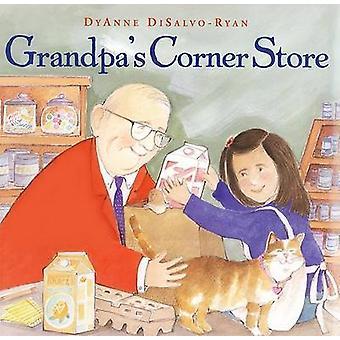 Grandpa's Corner Store by Dyanne DiSalvo-Ryan - 9780688167165 Book