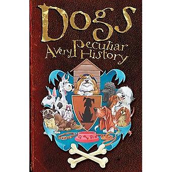 Dogs  A Very Peculiar History by Fiona Macdonald