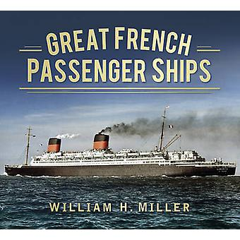 Great French Passenger Ships by William H. Miller