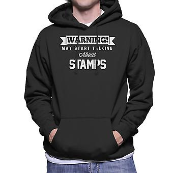 Warning May Start Talking About Stamps Men's Hooded Sweatshirt