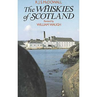 The Whiskies of Scotland by R J S McDowall