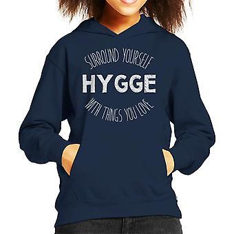 ヒュッゲあなたは子供のフード付きスウェットシャツを愛するものに自分自身を囲みます