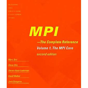 MPI - The Complete Reference - v. 1 - MPI Core (2nd Revised edition) by