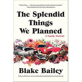 De fantastiske tingene vi planlagt - en familie portrett av Blake Bailey - 9