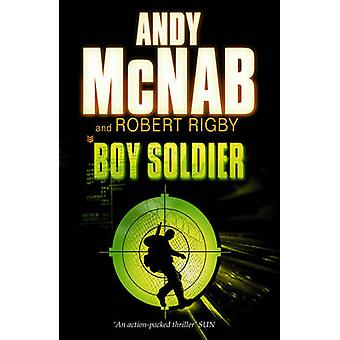 Boy Soldier by Andy McNab - Robert Rigby - 9780552552219 Book