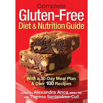 Complete Gluten-Free Diet & Nutrition Guide - With 30-Day Meal Plan &