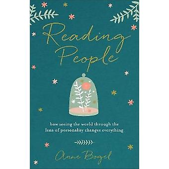 Reading People - How Seeing the World Through the Lens of Personality