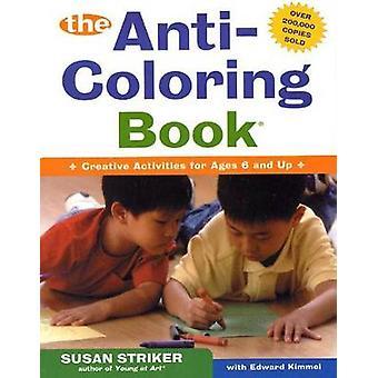 The Anti-Coloring Book by Susan Striker - Edward Kimmel - 97808050684