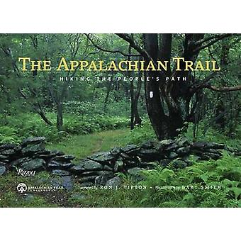 The Appalachian Trail - Hiking the People's Path by Bart Smith - Ron T