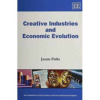 Creative Industries and Economic Evolution by Jason Potts - 978085793