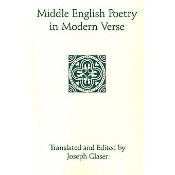 Middle English Poetry in Modern Verse by Joseph Glaser - Joseph Glase