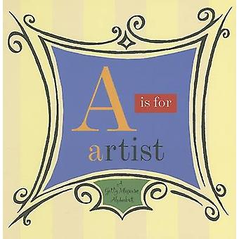 A is for Artist - Getty Museum Alphabet by John Harris - 9780892363773