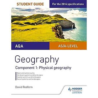 AQA AS/A-Level Geography Student Guide - Component 1 - Physical Geograp