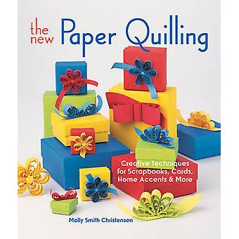 The New Paper Quilling - Creative Techniques for Scrapbooks - Cards -