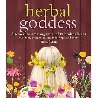 Herbal Goddess by Amy Jirsa - 9781612124124 Book