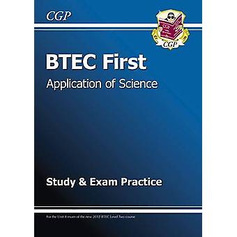 BTEC First in Application of Science - Study and Exam Practice by CGP