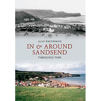 In & rond Sandsend door de tijd door Alan Whitworth - 9781848685680 B