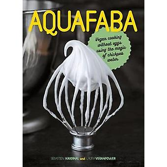 Aquafaba - Vegan cooking without eggs using the magic of chickpea wate