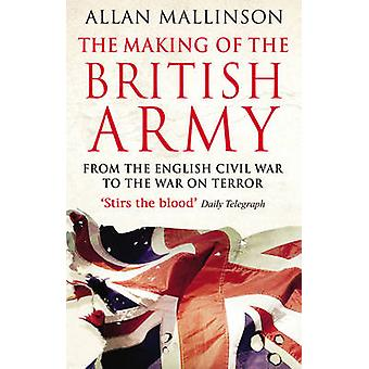 The Making of the British Army by Allan Mallinson - 9780553815405 Book