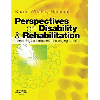 Perspectives on Disability and Rehabilitation - Contesting Assumptions