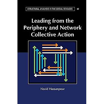 Leading from the Periphery and Network Collective Action by Navid Has