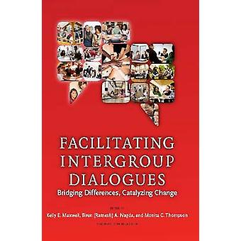 Intergroup Dialogue Facilitation - Bridging Differences - Catalyzing C