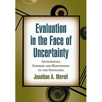 Evaluation in the Face of Uncertainty - Anticipating Surprise and Resp