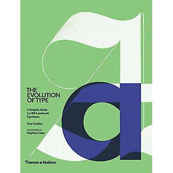 Utvecklingen av typ - en grafisk Guide till 100 Landmark typsnitt av T