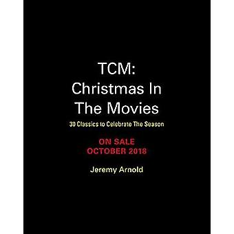 Turner Classic Movies - Christmas in the Movies - 30 Classics to Celebr