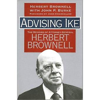 Advising Ike - The Memoirs of Attorney General Herbert Brownell by Her