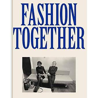 Fashion Together - Conversations with Fashion's Most Influential Colla