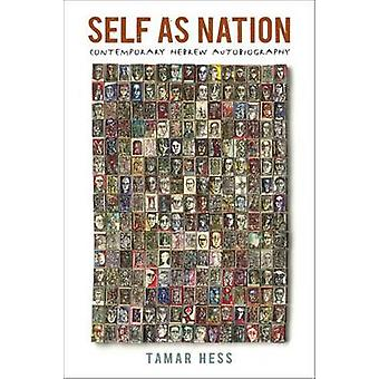 Self as Nation - Contemporary Hebrew Autobiography by Tamar Hess - 978