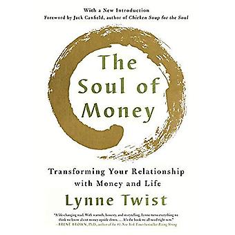 The Soul of Money: Transforming Your Relationship with Money and Life (Paperback)