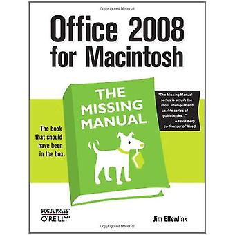 Office 2008 für Macintosh: The Missing Manual