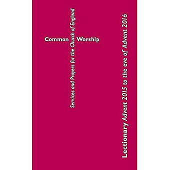 Common Worship Lectionary: Advent 2015 to the Eve of Advent 2016 Standard format (Common Worship: Services and...