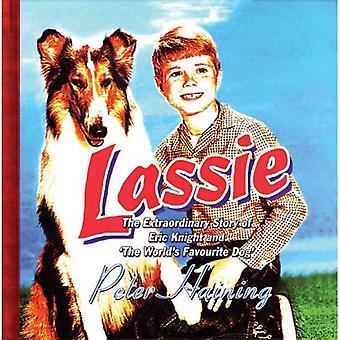 Lassie: The Extraordinary Story of Eric Knight and the ''World's Favourite Dog''