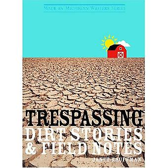 Trespassing: Dirt Stories and Field Notes (Made in Michigan Writers)