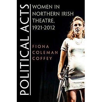 Political Acts: Women in Northern Irish Theatre, 1921-2012 (Irish Studies)