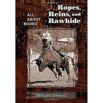 Ropes, Reins, and Rawhide: All About Rodeo