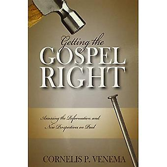 Getting the Gospel Right: Assessing the Reformation and New Perspectives on Paul