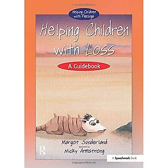 Helping Children with Loss: A Guidebook