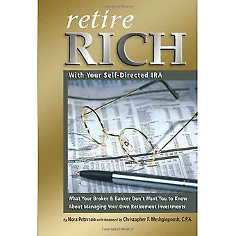 Retire Rich: With Your Self-Directed IRA