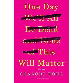 Un jour que nous allons tous être morts et rien de cette affaire de volonté