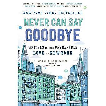 Never Can Say Goodbye: Schrijvers over hun onwrikbare liefde voor New York