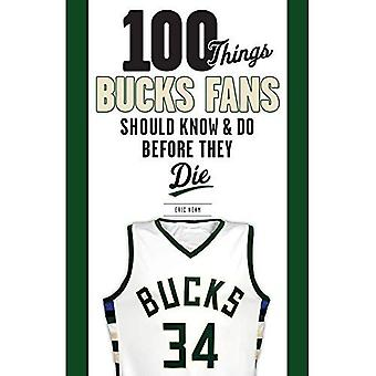 100 Things Bucks Fans Should Know & Do Before They Die (100 Things...Fans� Should Know)