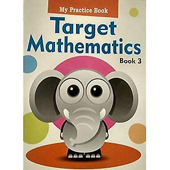Target Mathematics 3 (My Practice Book Series)