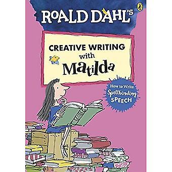Escrita criativa de Roald com Matilda: como escrever o discurso fascinante