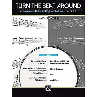 Turn the Beat Around: A Drummer's Guide to Playing \