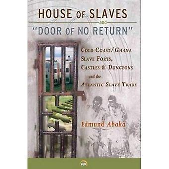 Maison des esclaves & «Porte sans retour»: Gold Coast/Ghana esclave Forts, châteaux et donjons et l'esclave Atlantique...